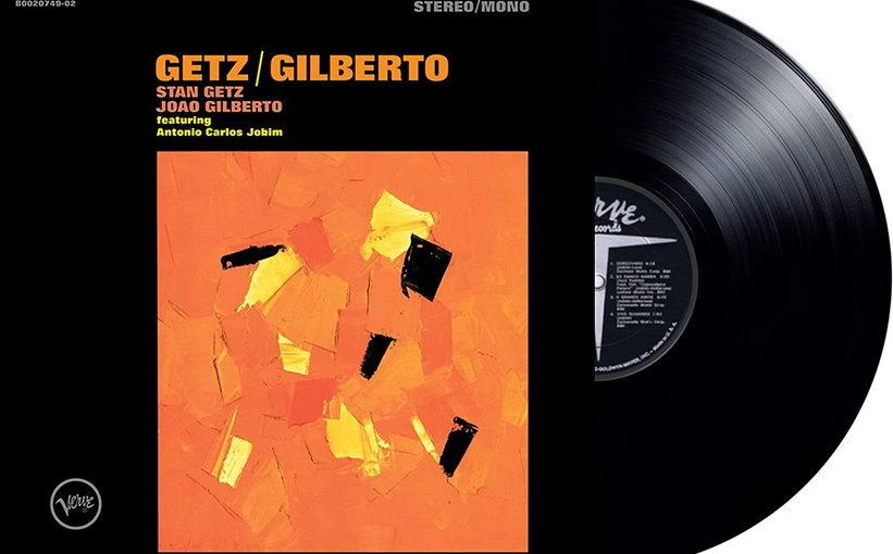 Disque – Getz/Gilberto (Bossa Nova, 1963)